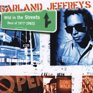 Garland Jeffreys - 'Wild in the Streets (Best of 1977-1983)'